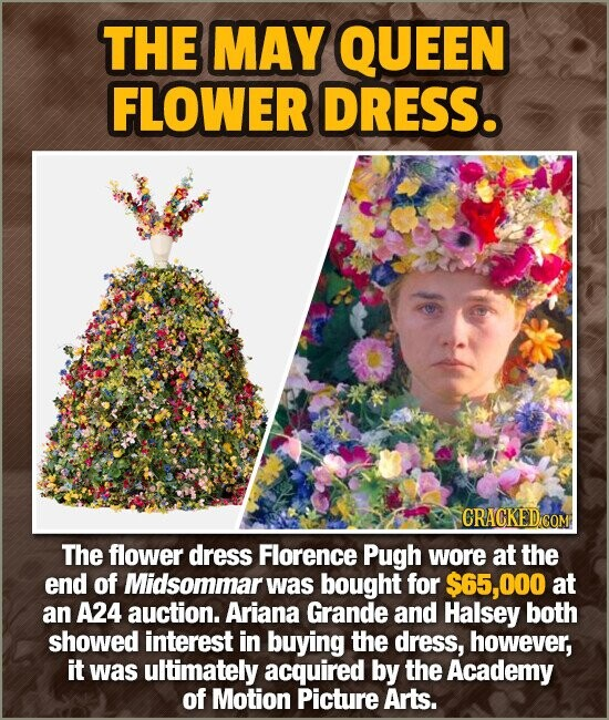 THE MAY QUEEN FLOWER DRESS. CRACKEDCO The flower dress Florence Pugh wore at the end of Midsommar was bought for $65,000 at an A24 auction. Ariana Gra