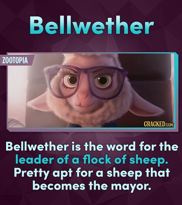 Bellwether ZOOTOPIA Bellwether is the word for the leader of a flock of sheep. Pretty apt for a sheep that becomes the mayor.