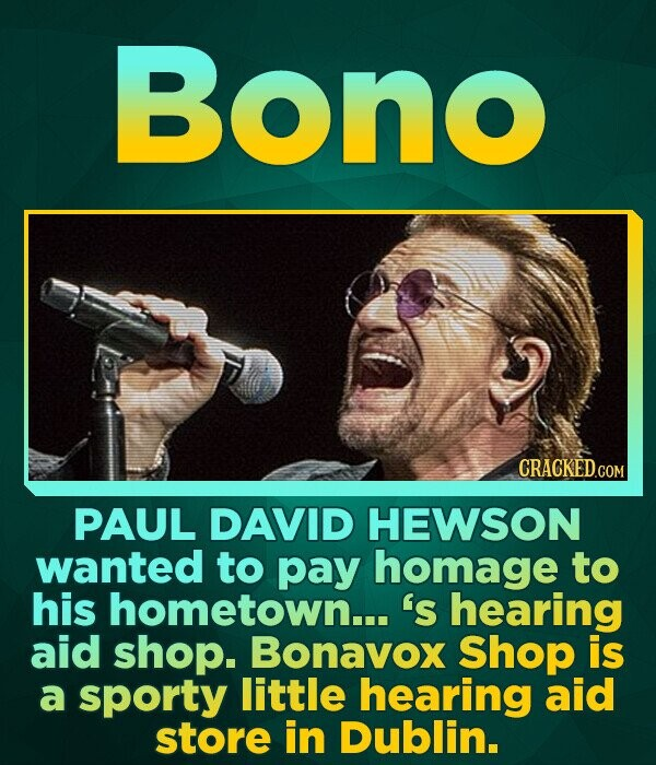 Bono PAUL DAVID HEWSON wanted to pay homage to his hometown... 's hearing aid shop. Bonavox Shop is a sporty little hearing aid store in Dublin.