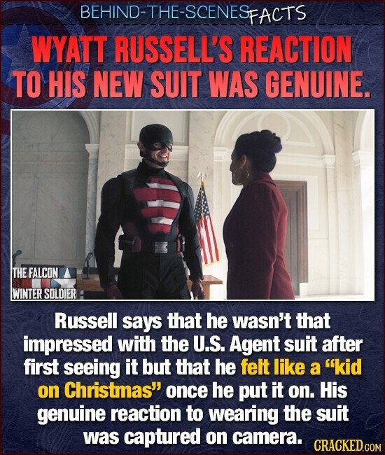 BEHIND-THE-SCENESp FACTS WYATT RUSSELL'S REACTION TO HIS NEW SUIT WAS GENUINE. THE FALCON WINTER SOLDIER Russell says that he wasn't that impressed with the U.S. Agent suit after first seeing it but that he felt like a kid on Christmas once he put it on. His genuine reaction to wearing