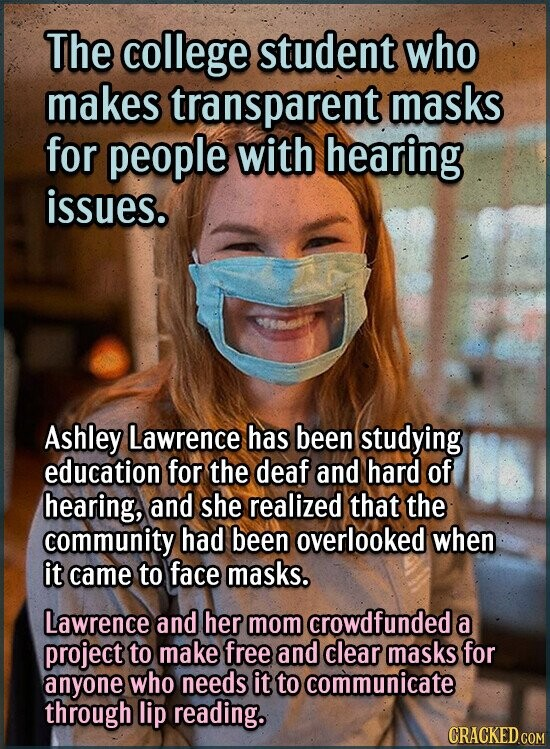 The college student who makes transparent masks for people with hearing issues. Ashley Lawrence has been studying education for the deaf and hard of h