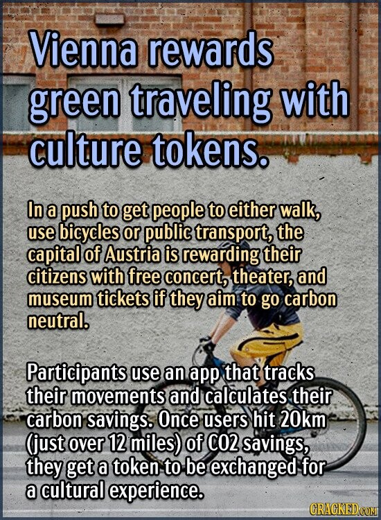 Vienna rewards green traveling with culture tokens. In a push to get people to either walk, use bicycles or public transport, the capital of Austria i