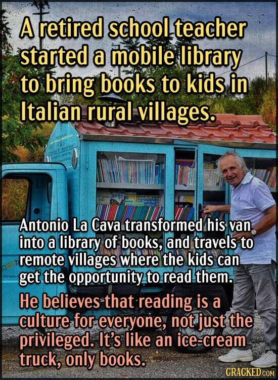 A retired school teacher started a mobile library to bring books to kids in Italian rural villages. Antonio La Cava transformed his van into a library
