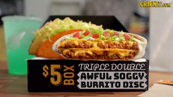 GRACKED con $5 TRIPCE DOUBCE AWFUL SOGGY BURRITO DISC