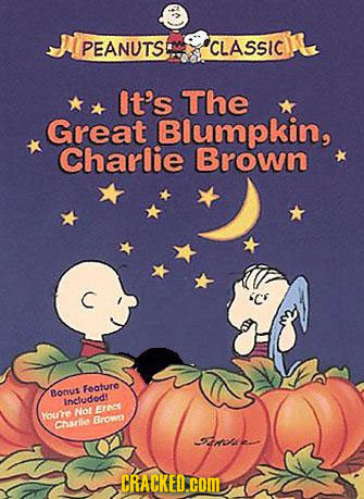 PEANUTS CLASSIC It's The Great Blumpkin, Charlie Brown Feafure Bonus inctudody No ErEC Youre Brown Chariie Sme CRACKED.COM