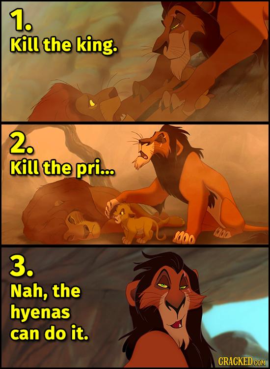 1. kill the king. 2. Kill the pri... o 400 3. Nah, the hyenas can do it. CRACKED COM