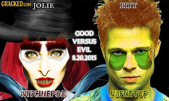 CRACKEDG COM JOLIE PITT GOOD VERSUS EVIL 8.20.2015 WITCHIEPDO PUFRSTUF