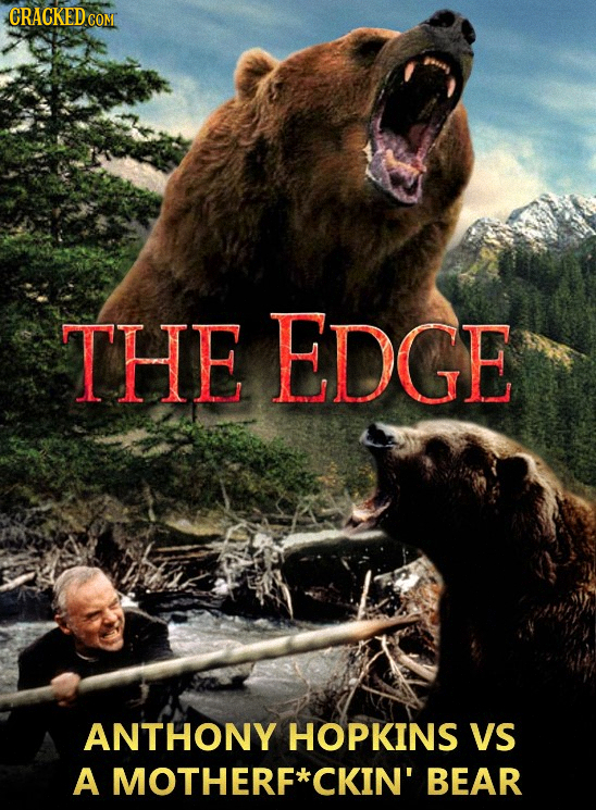 CRACKEDC COM THE EDGE ANTHONY HOPKINS VS A MOTHERF* CKIN' BEAR