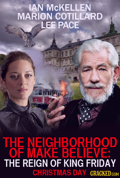 IAN MCKELLEN MARION COTILLARD LEE PACE THE NEIGHBORHOOD OF MAKE BELIEVE: THE REIGN OF KING FRIDAY CHRISTMAS DAY CRACKED.COM