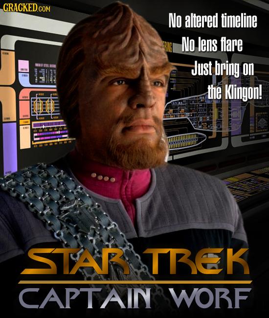 CRACKEDGO No altered timeline No lens flare Just BC bring on the Klingon! STAR TREK CAPTAIN WOBF