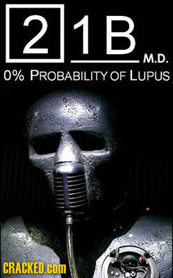 21B M.D. 0% PROBABILITY OF LUPUS CRACKED.COM
