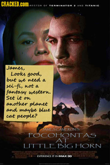CRACKED.COM..A C108 OF VEA VTAN James, Looks good, but we need a sci-fi, not a fantasy western. Set it on another planet and maybe blue cat people? AM