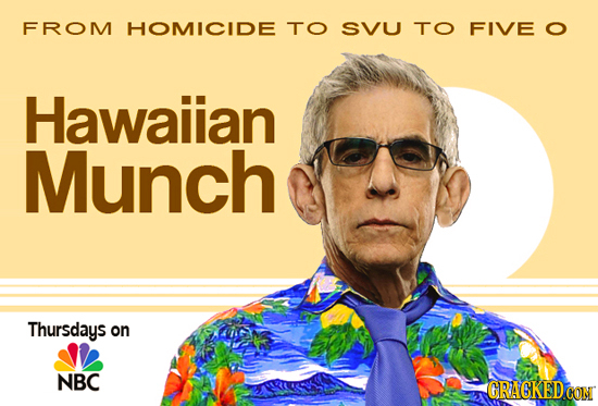 FROM HOMICIDE TO SVU TO FIVE O Hawaiian Munch Thursdays on NBC GRACKEDCON