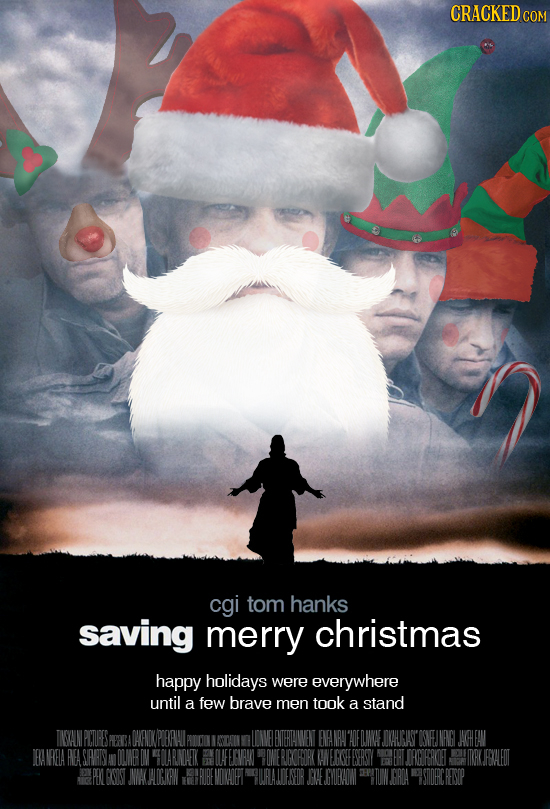 CRACKED C cgi tom hanks saving merry christmas happy holidays were everywhere until a few brave men took a stand TISANPL DEDANA DKAACIAST WEINEANG ACH