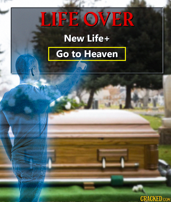 LIFE OVER New Life Go to Heaven