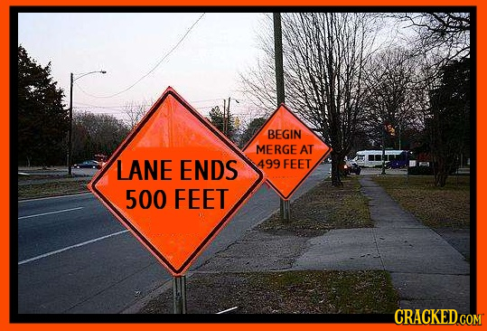 BEGIN MERGE AT LANE ENDS 499 FEET 500 FEET CRACKED.COM