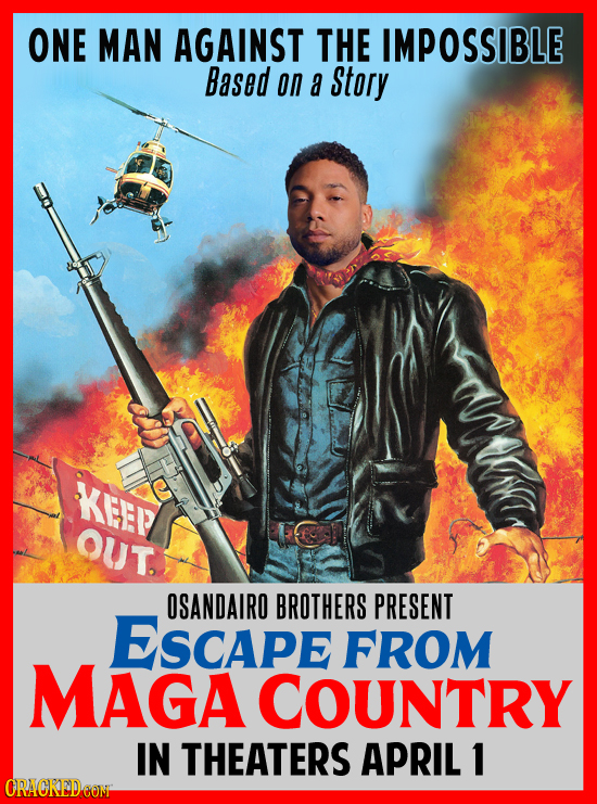 ONE MAN AGAINST THE IMPOSSIBLE Based on a Story Mr KEEP OUT. OSANDAIRO BROTHERS PRESENT ESCAPE FROM MAGA COUNTRY IN THEATERS APRIL 1 ORACKEDEON