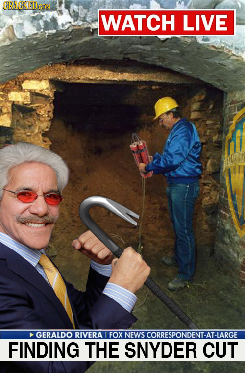 CRACKED COM WATCH LIVe GERALDO RIVERA I FOX NEWS CORRESPONDENT-AT-LARGE FINDING THE SNYDER CUT