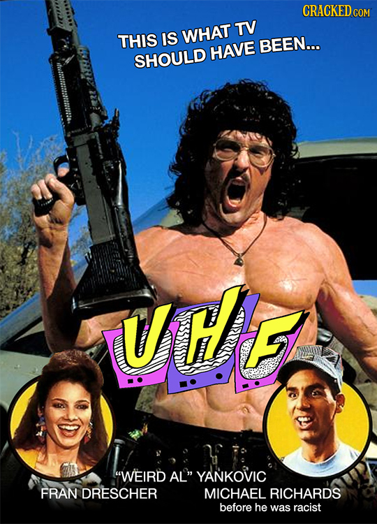 CRACKEDC TV THIS IS WHAT BEEN... HAVE SHOULD UTIE WEIRD AL YANKOVIC FRAN DRESCHER MICHAEL RICHARDS before he was racist