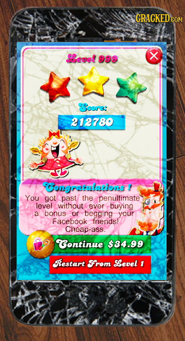 GRACKEDCOM Sevef X 998 core: 212780 fConrataladns You got past the penultimate level without ever buying a bonus or begging your Facebook friends! Che