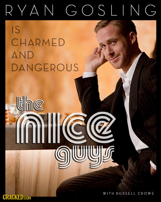 RYAN GOSLING I S CHARMED AND DANGEROUS the mlllca guy WITH RUSSELL CROWE CRACKED.COM