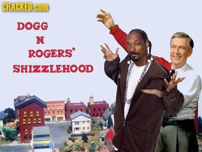 CRACKED.COI DOGG N ROGERS SHIZZLEHOOD HE : M