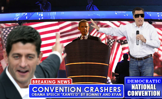 BREAKING NEWS DEMOCRATIC NATIONAL CONVENTION CRASHERS CONVENTION OBAMA SPEECH KANYE'D BY ROMNEY AND RYAN