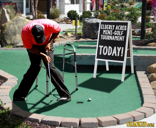ELDERLY ACRES MINI-GOLF TOURNAMENT TODAY! CRACKEDOON