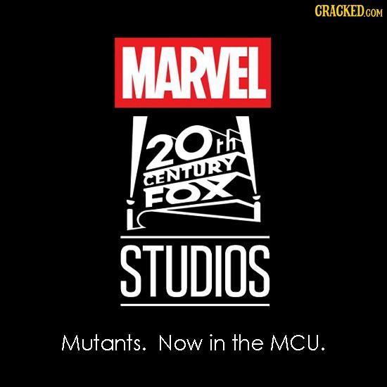 CRACKED.COM MARVEL 0 CENTURY FOX STUDIOS Mutants. Now in the MCU.