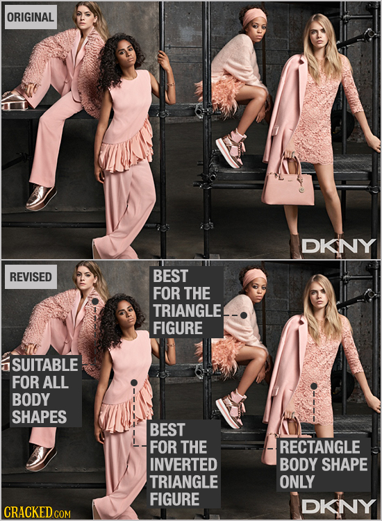 ORIGINAL DKNY REVISED BEST FOR THE TRIANGLEL FIGURE SUITABLE FOR ALL BODY SHAPES BEST FOR THE RECTANGLE INVERTED BODY SHAPE TRIANGLE ONLY FIGURE DKNY
