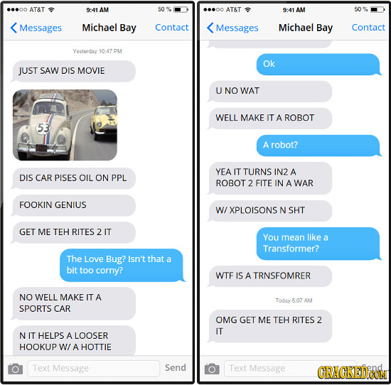 AT&T 9:41 AM AT&T 9:41 AM Messages Michael Bay Contact Messages Michael Bay Contact Yesterday 10:47 P1 ok JUST SAW DIS MOVIE U NO WAT WELL MAKE IT A R