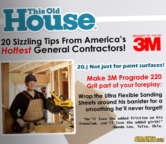 House. This Old Sizzling Tips America's BROUIGHT 3M TO YOU BY 20 From Hottest General Contractors! 20.) Not just for paint surfaces! Make 3M Prograde