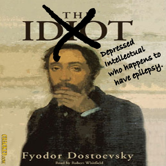 DO TH ID Depressed to Intellectual happens who epilepsy. have CRACKED.OOM Fyodor Dostoevsky need bry Rbers Wiielde