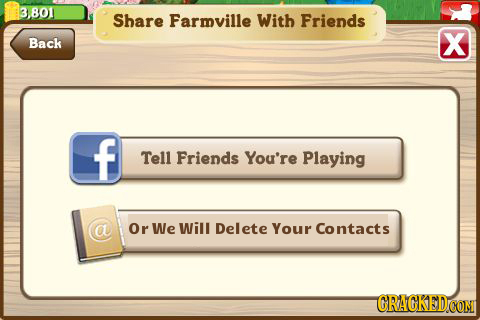 3.801 Share Farmville With Friends Back X f Tell Friends You're Playing a Or We will Delete Your Contacts CRAGKEDCON