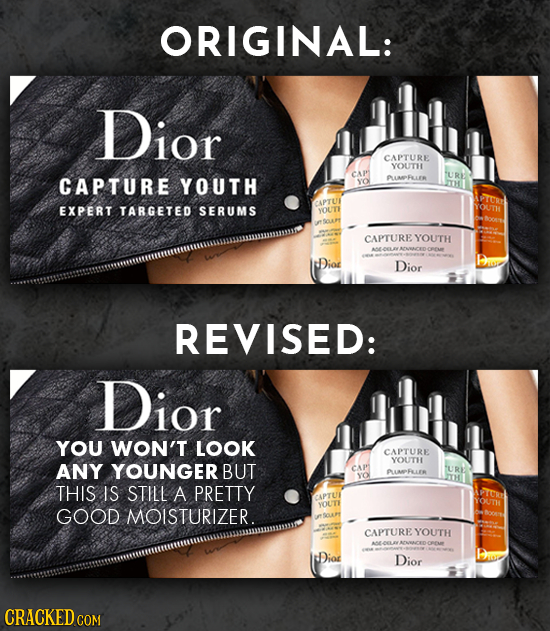 ORIGINAL: Dior CAPTURE YOUTH CAP URD CAPTURE YOUTH PUMPLLER YO CAPTU EXPERT TARGETED SERUMS YOUT CAPTURE YOUTH CREM Dior REVISED: Dior YOU WON'T LOOK