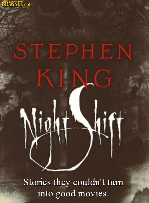 CRACKEDcO COM STEPHEN KING Nie ST Stories they couldn't turn into good movies.