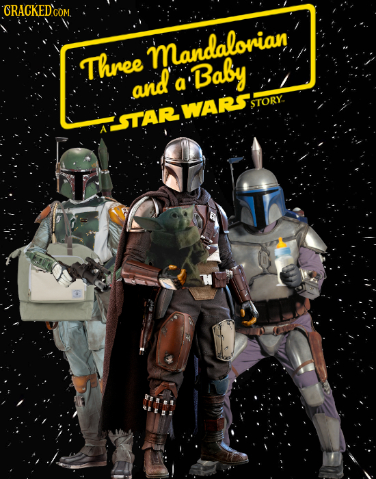 CRACKED'COM Mandalorian Three and Baby a WARS STORY STAR