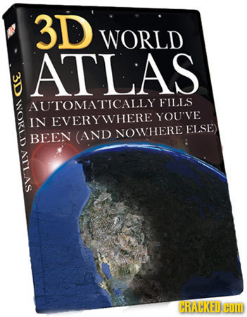 3D WORLD ATLAS AUTOMATICALLY FILLS YOU'VE IN EVERYWHERE ELSE) NOWHERE BEEN (AND CRACKEDC