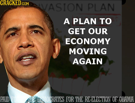 CRACKED.COM VASION PLAN A PLAN TO GET OUR ECONOMY MOVING AGAIN PAID e NVOCRATIES FOR THE RE-ELECTION OF OBAMA