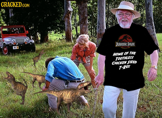 CRACKED.COM JURASSIC PARK HOME OF THE TOOTHLESS CHICKEN SIZED T-RER