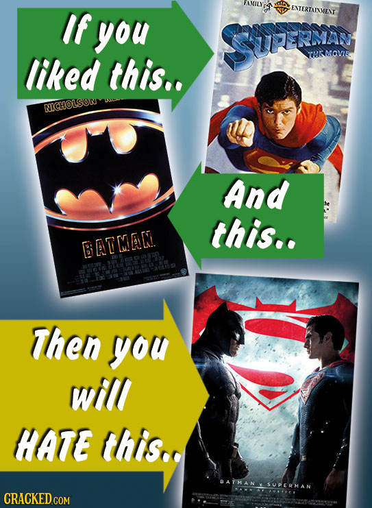 lf ENTERTAINMEAT you SU ERMAN liked this.. T MOVIE NICHOLSON And this.. BATMAN Then you will HATE this.. DATMAN SUPERHAN O7910.