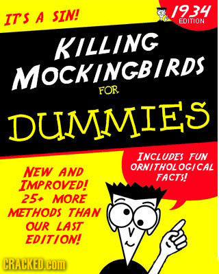/934 IT'S A SIN! EDITION KILLING MOCKINGBIRDS FOR DUMMIES INCLUDES FUN NEW ORNITHOL OG/CAL AND FACTS! IMPROVED! 25. MORE METHODS THAN OUR LAST V EDITI