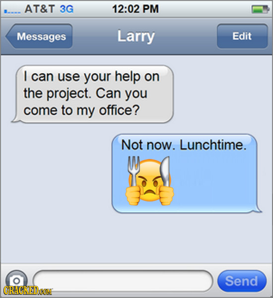 AT&T 3G 12:02 PM Messages Larry Edit I can use your help on the project. Can you come to my office? Not now. Lunchtime. Send CRACKEDCON