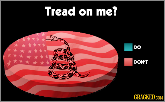 Tread on me? DO DON'T CRACKED.COM