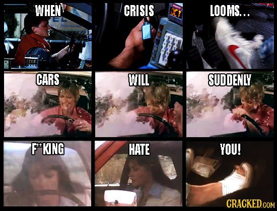 WHEN CRISIS OCT LOOMS... CARS WILL SUDDENLY FKNG HATE YOU!