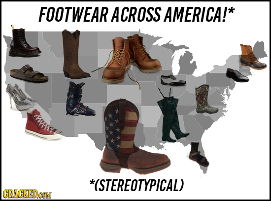 FOOTWEAR ACROSS AMERICA!* pi *(STEREOTYPICAL) CRACKEDOON