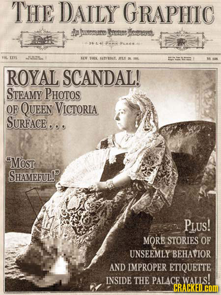 THE DAILY GRAPHIC An usmarofotuns) escnaym a3441AR PLACA VOL IIVL NE TOLK ATIIT. JVLY 2 IRL se ROYAL SCANDAL! STEAMY PHOTOS OF QUEEn VICTORIA SURFACE.
