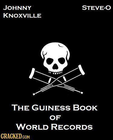 JOHNNY STEVE-O KNOXVILLE THE GUINESS BOOk OF WORLD RECORDS