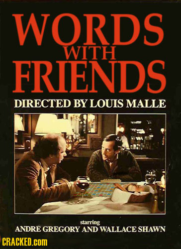 WORDS WITH FRIENDS DIRECTED BY LOUIS MALLE starring ANDRE GREGORY AND WALLACESHAWN CRACKED.cOM