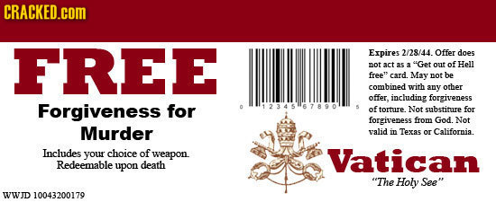 CRACKED.cOM FREE Expires 2/28/44. Offer does not act 35 Get 3 out of Hell free card. May not be combined with any other offer, including forgiveness